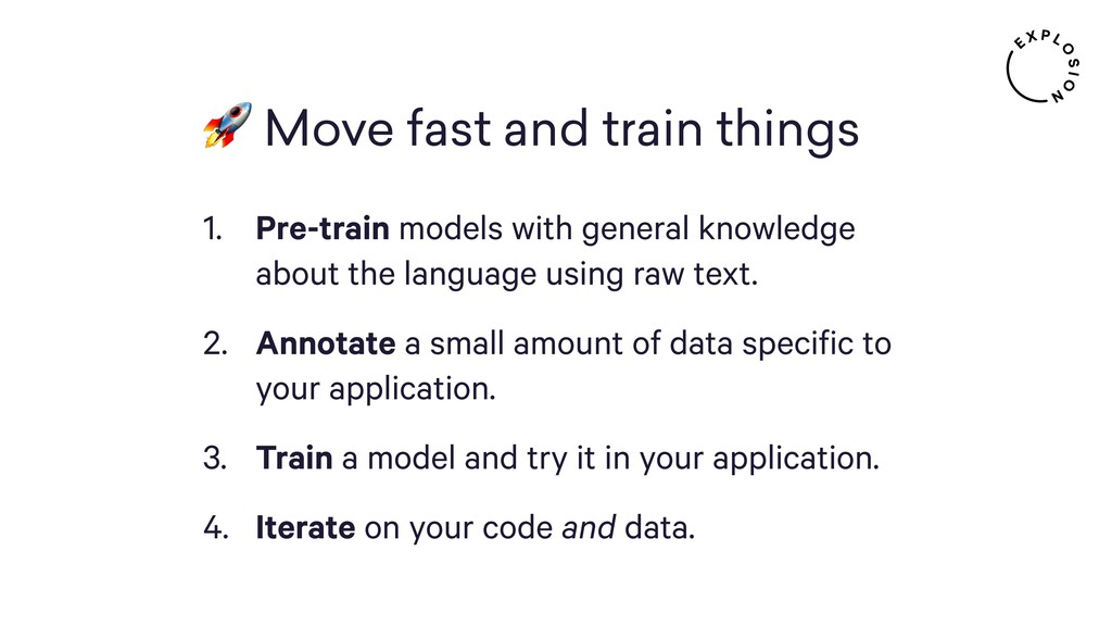 Move fast and train things 1. Pre-train models...