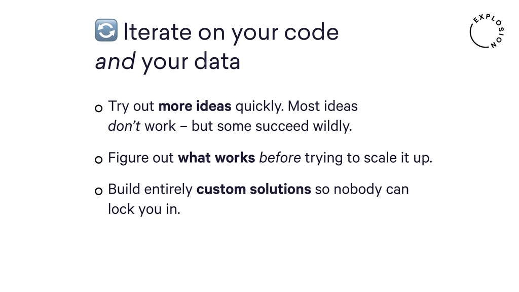 Iterate on your code  and your data Try out m...