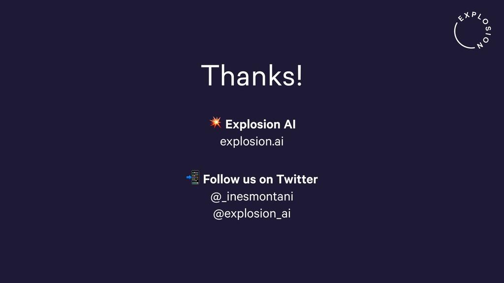 Thanks!  Explosion AI explosion.ai  Follow us ...