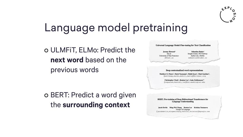Language model pretraining ULMFiT, ELMo: Predic...