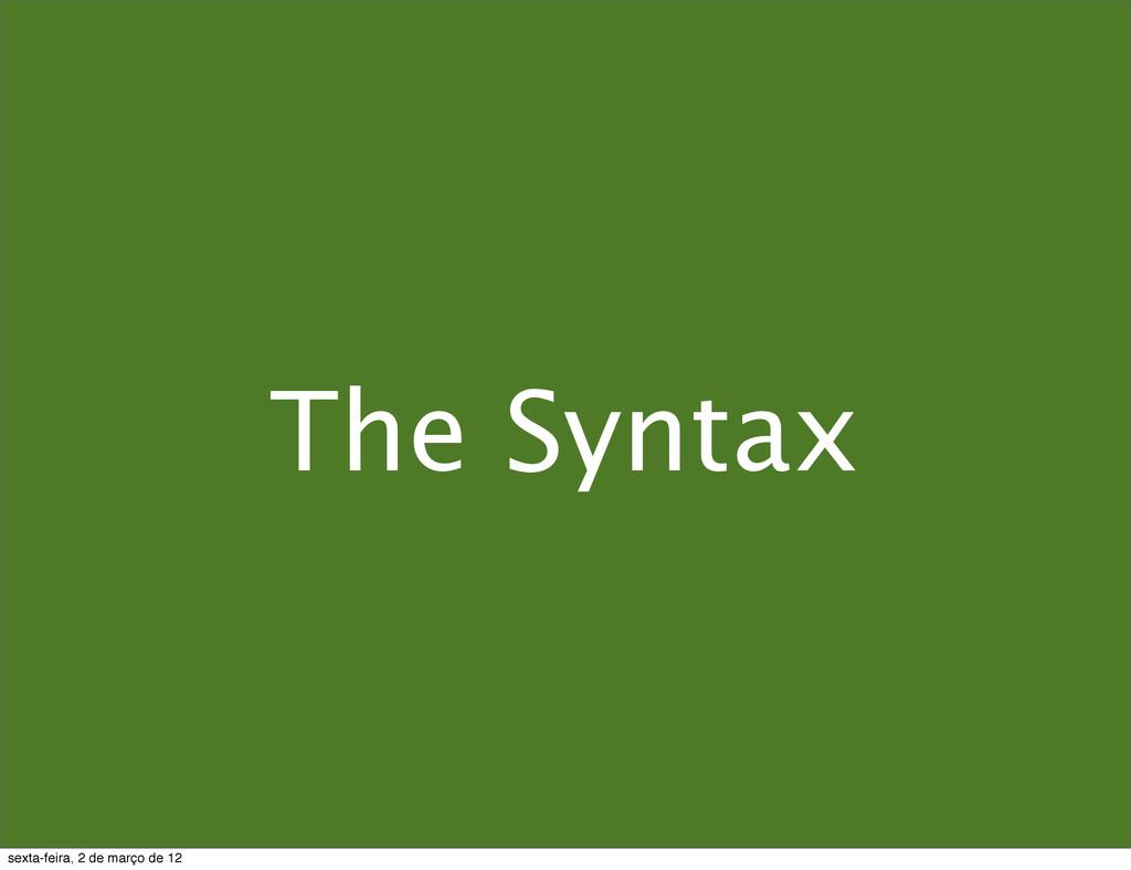 The Syntax sexta-feira, 2 de março de 12
