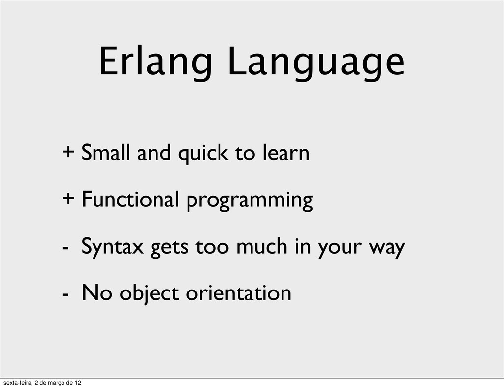 Erlang Language + Small and quick to learn + Fu...