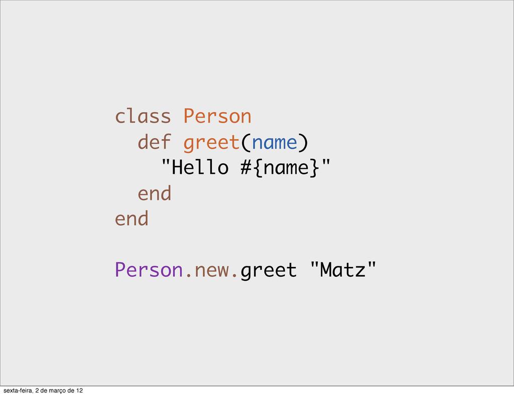 """class Person def greet(name) """"Hello #{name}"""" en..."""