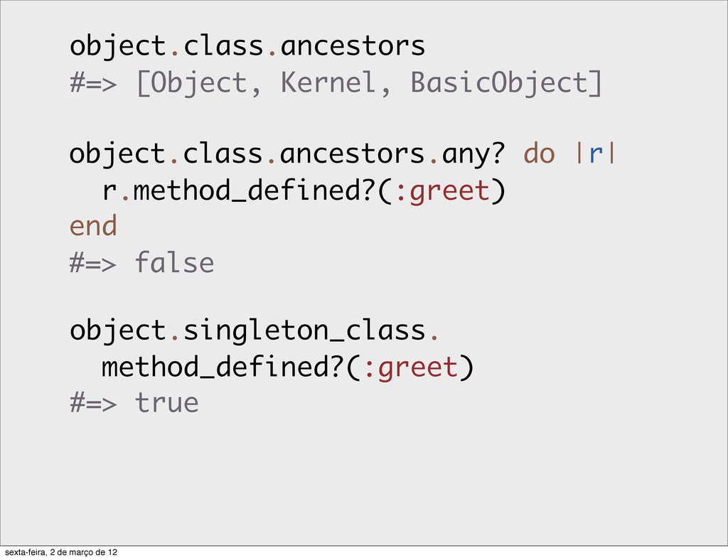 object.class.ancestors #=> [Object, Kernel, Bas...