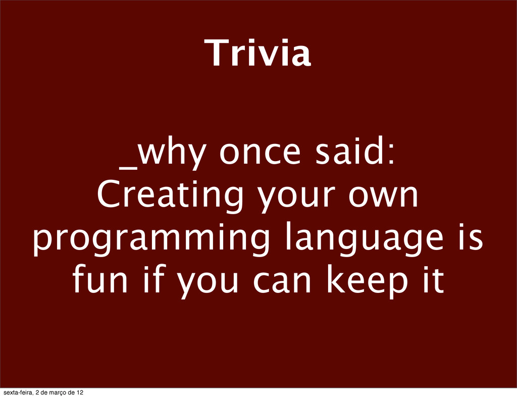 _why once said: Creating your own programming l...