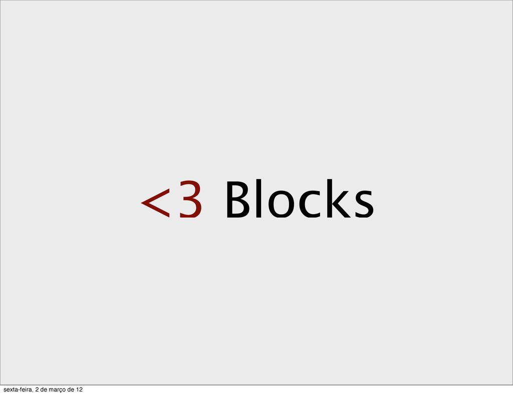 <3 Blocks sexta-feira, 2 de março de 12