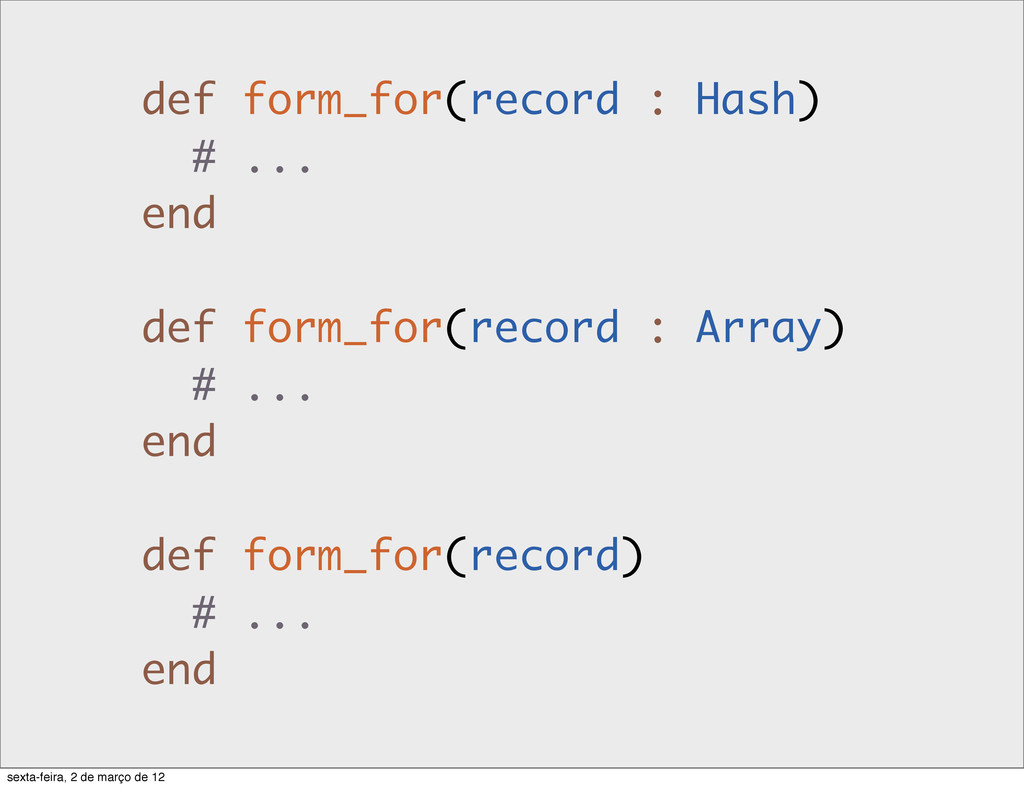 def form_for(record : Hash) # ... end def form_...