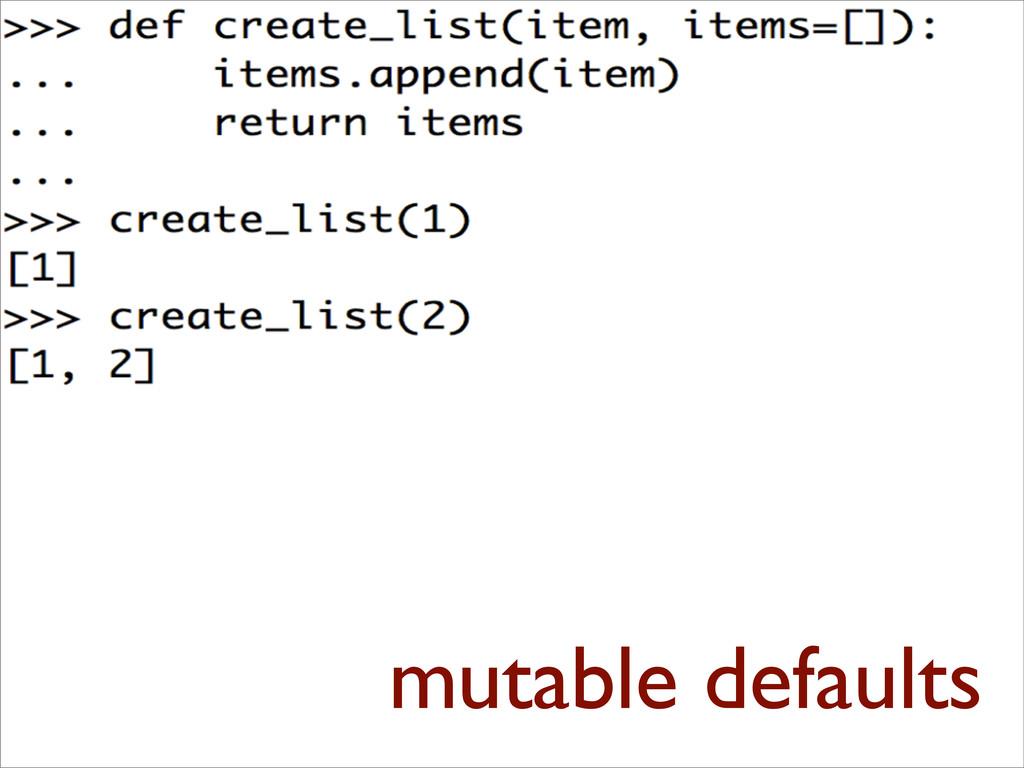mutable defaults