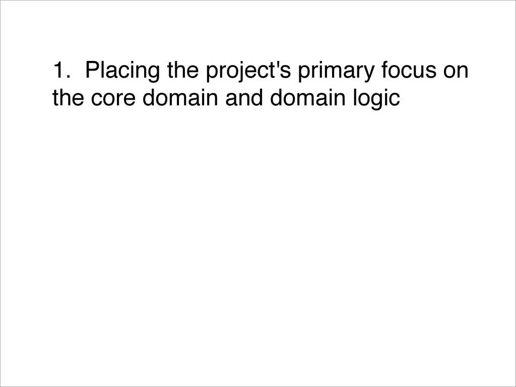 1. Placing the project's primary focus on the c...
