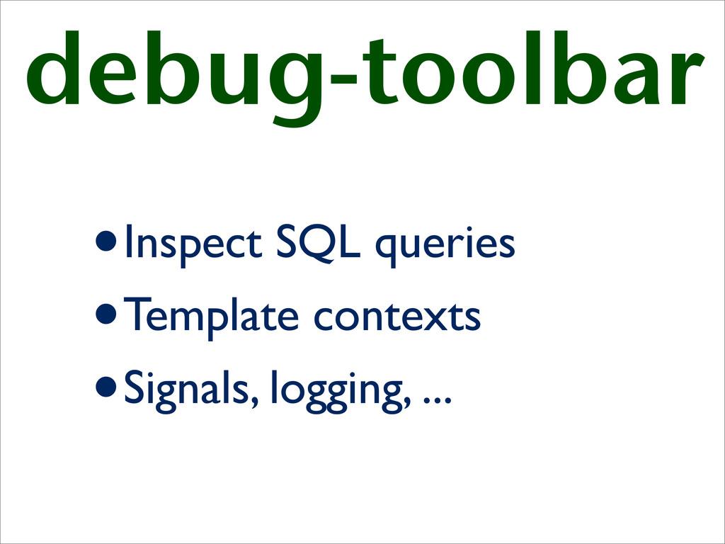 debug-toolbar •Inspect SQL queries •Template co...