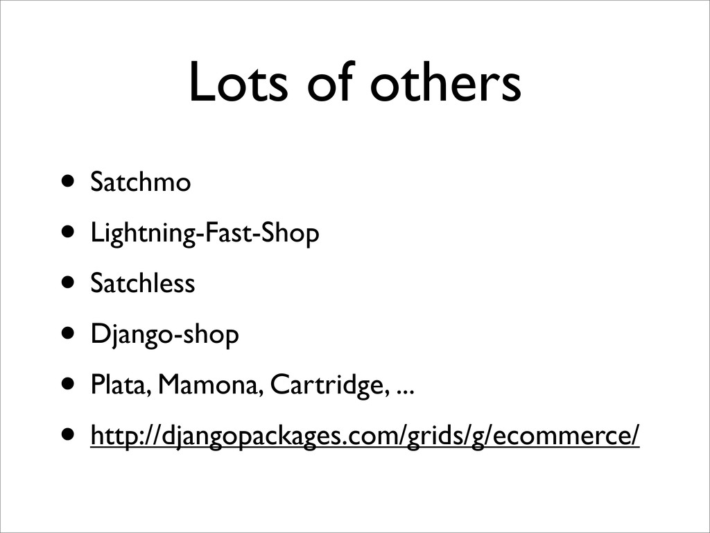 Lots of others • Satchmo • Lightning-Fast-Shop ...