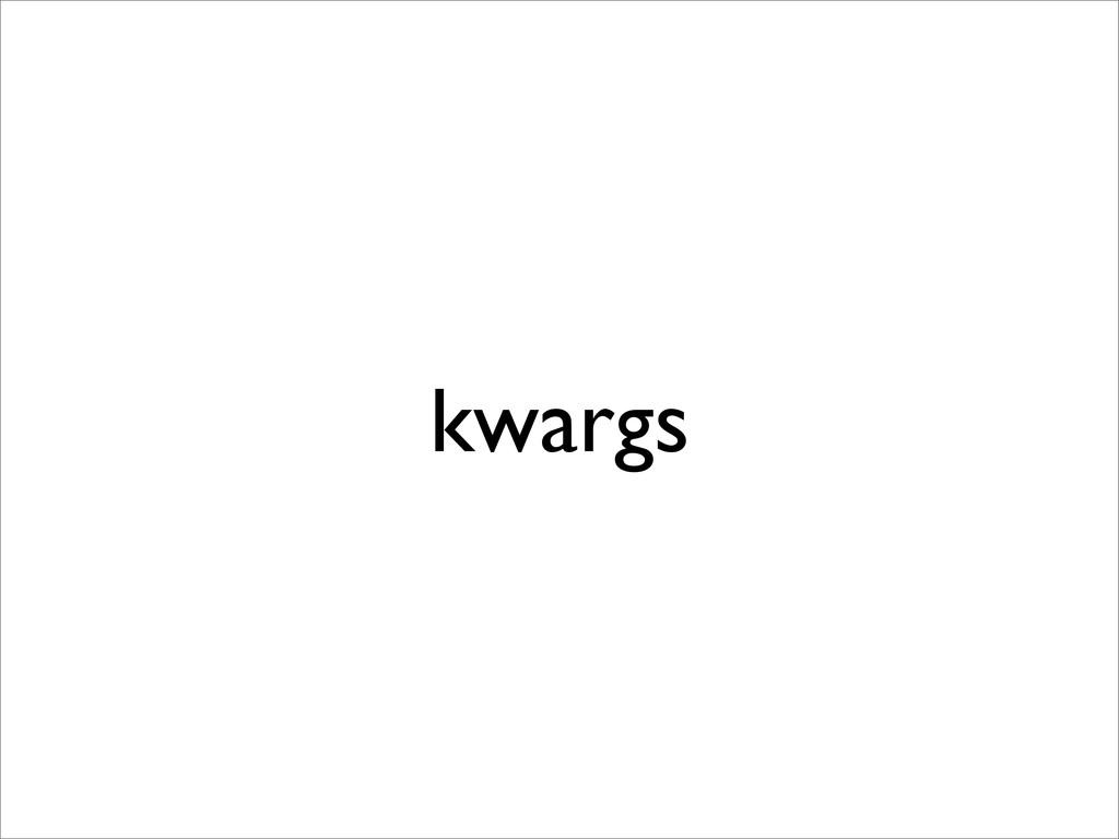 kwargs
