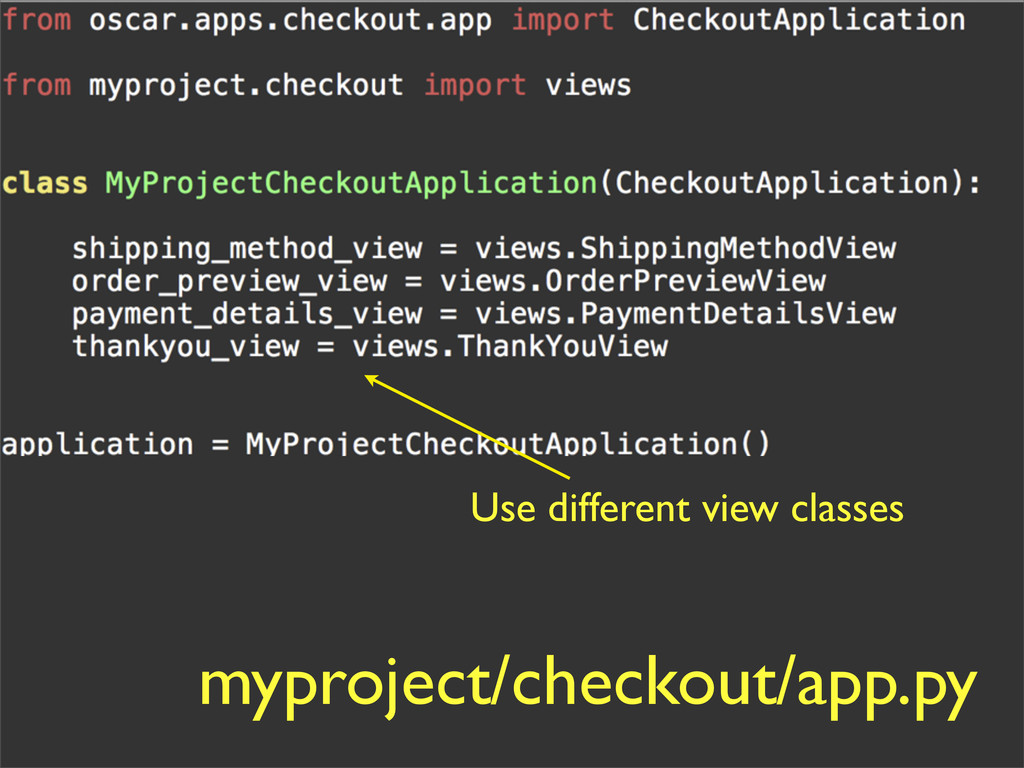 myproject/checkout/app.py Use different view cl...