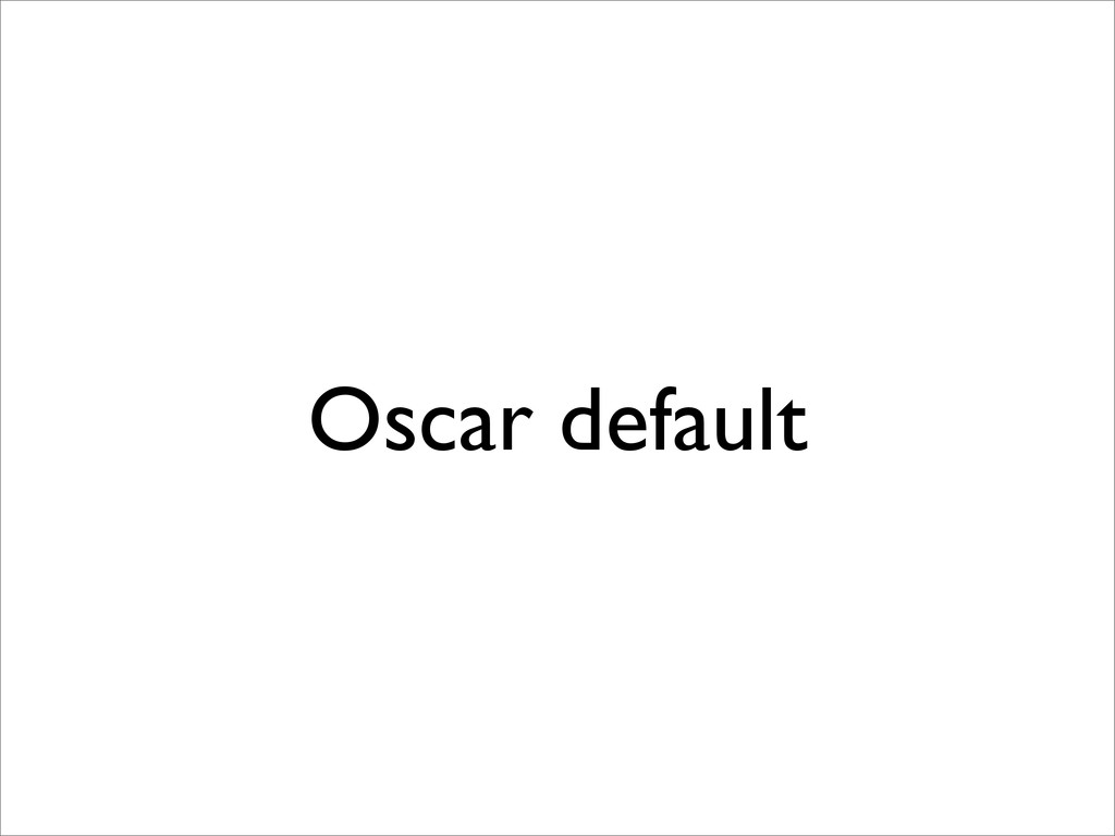 Oscar default