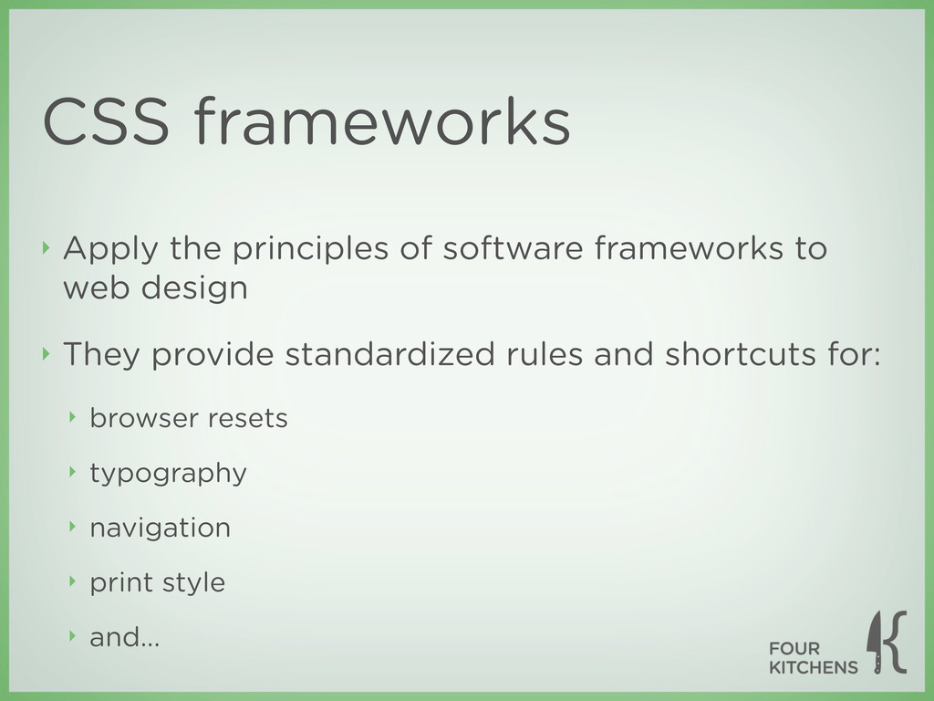 CSS frameworks ‣ Apply the principles of softwa...