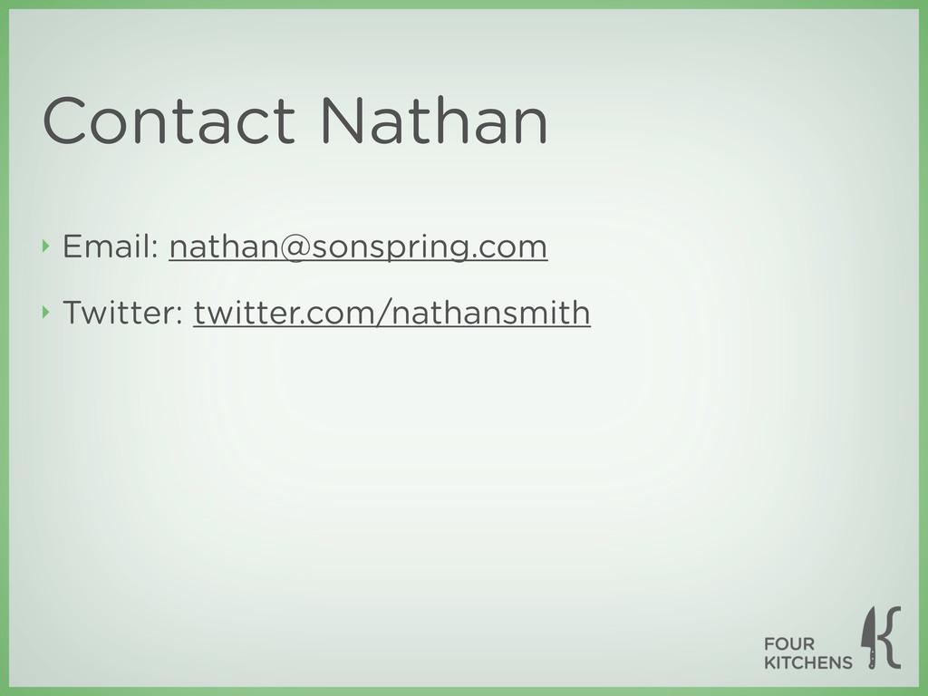 Contact Nathan ‣ Email: nathan@sonspring.com ‣ ...