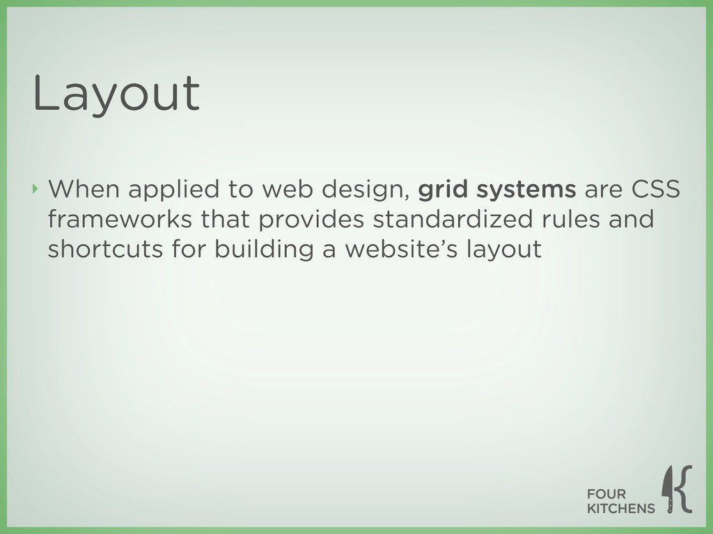 Layout ‣ When applied to web design, grid syste...