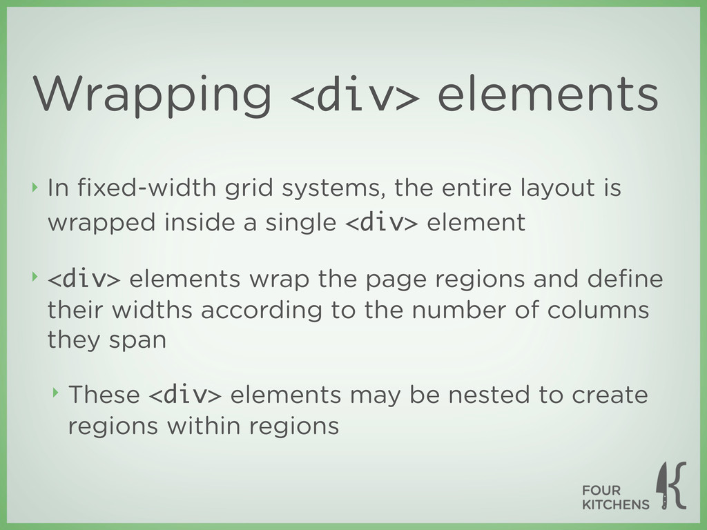 Wrapping <div> elements ‣ In fixed-width grid sy...