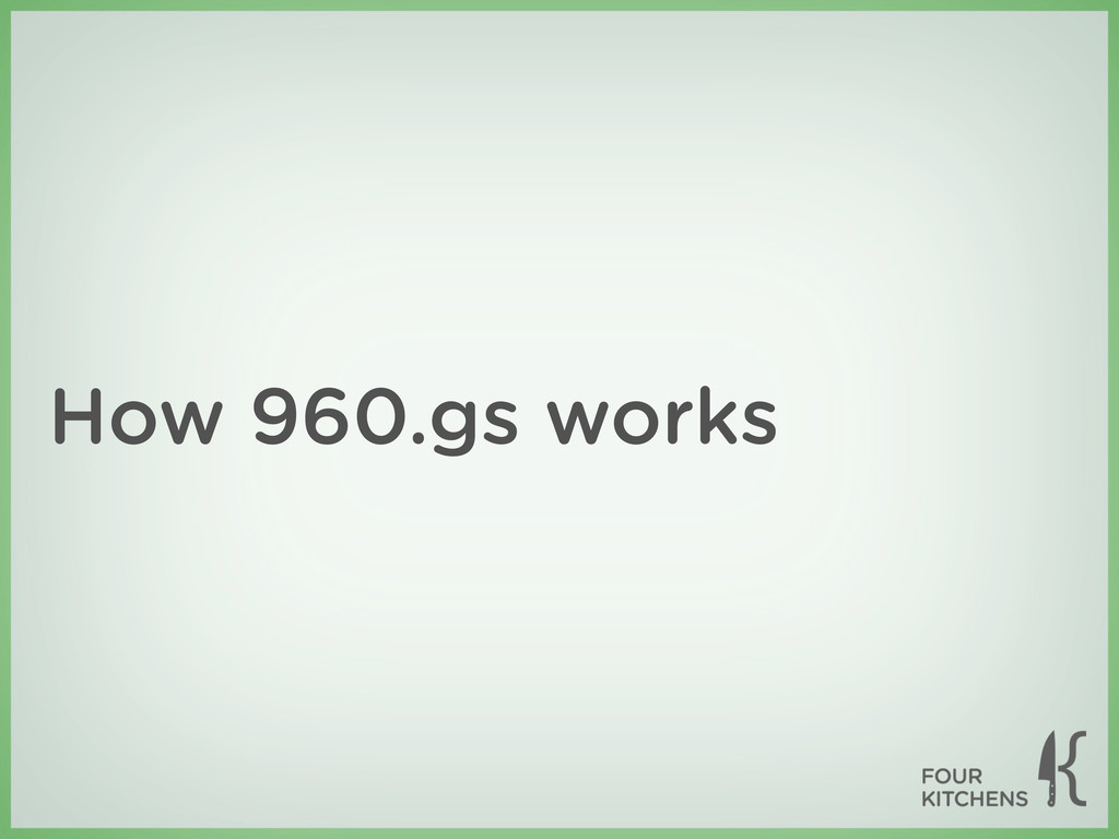 How 960.gs works