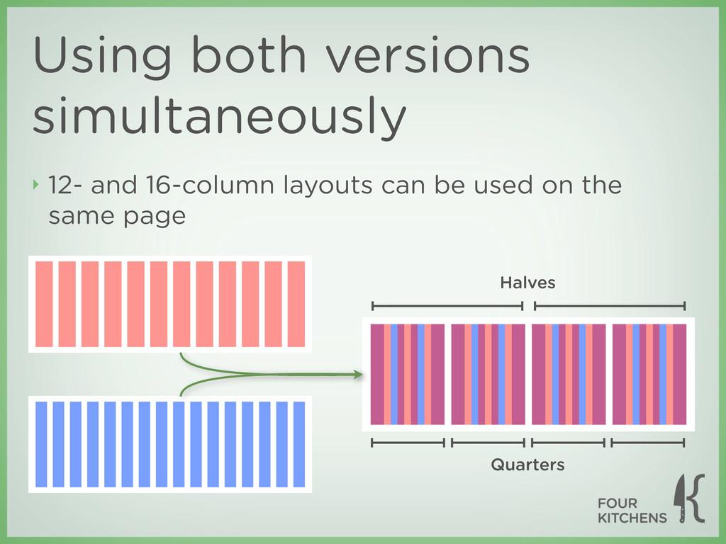 Halves Quarters Using both versions simultaneou...