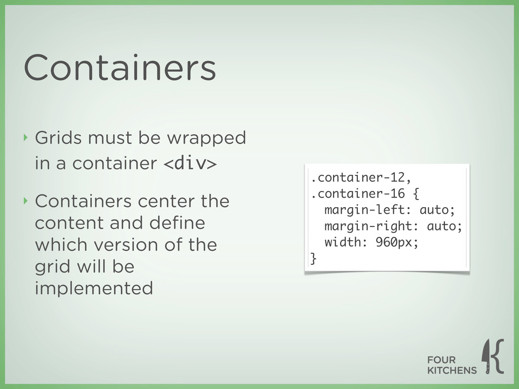 Containers ‣ Grids must be wrapped in a contain...