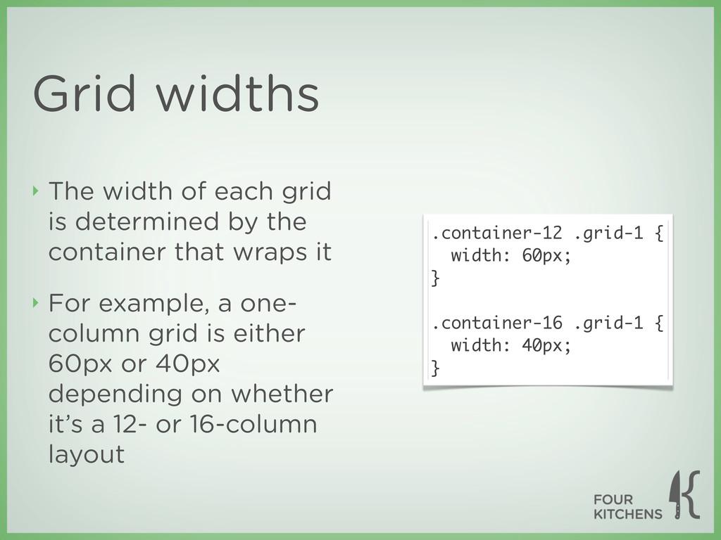 Grid widths ‣ The width of each grid is determi...