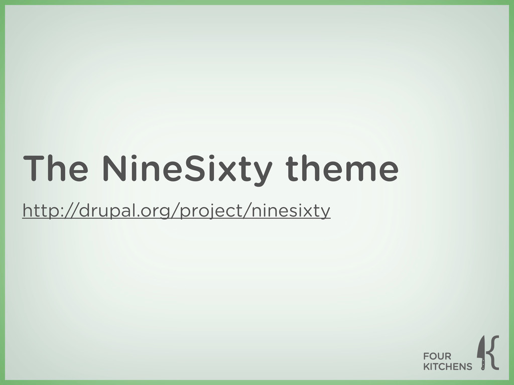 The NineSixty theme http://drupal.org/project/n...