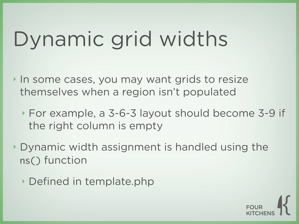 Dynamic grid widths ‣ In some cases, you may wa...