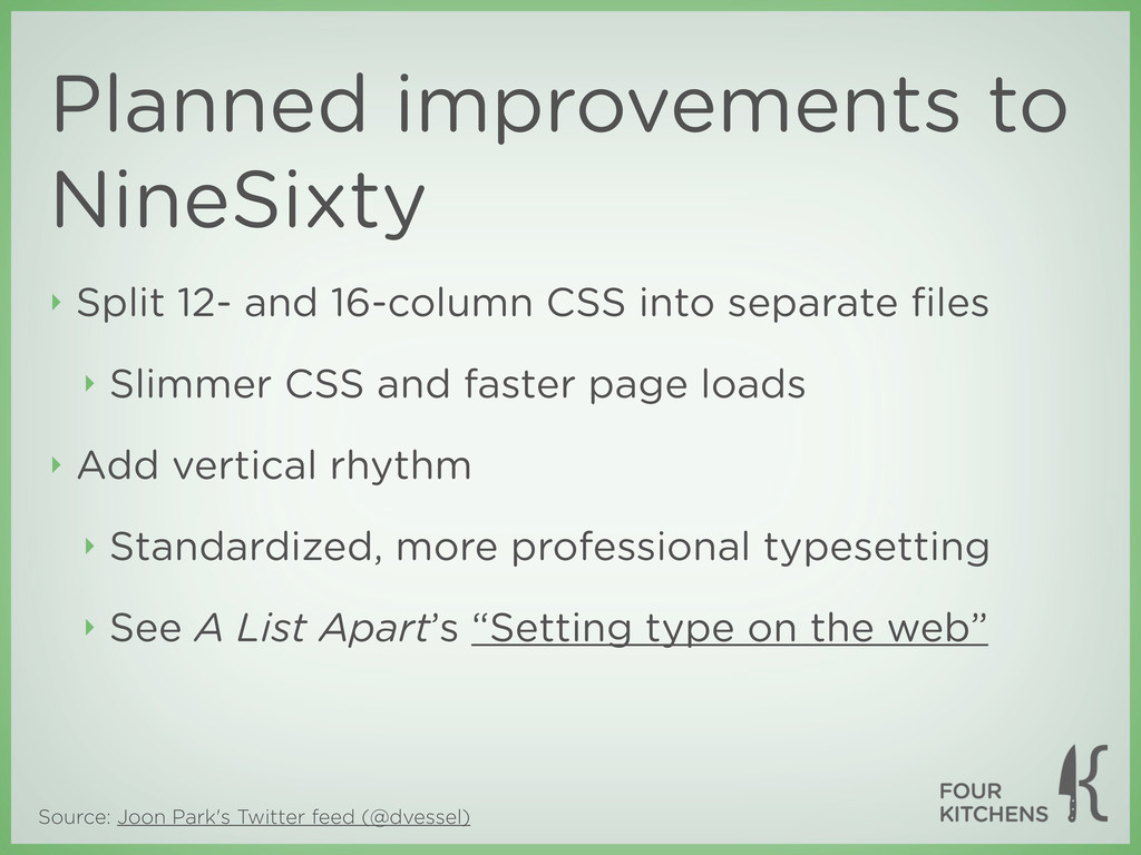 ‣ Split 12- and 16-column CSS into separate file...