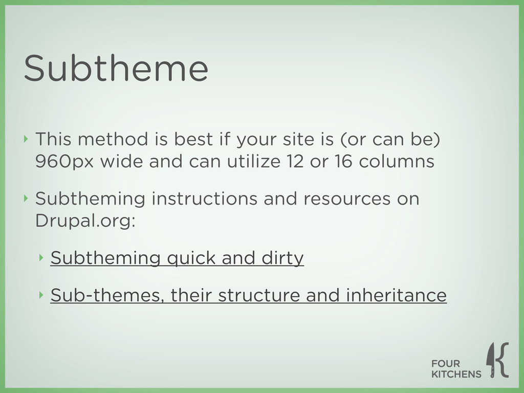 Subtheme ‣ This method is best if your site is ...