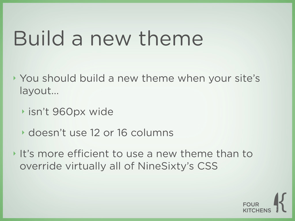 Build a new theme ‣ You should build a new them...