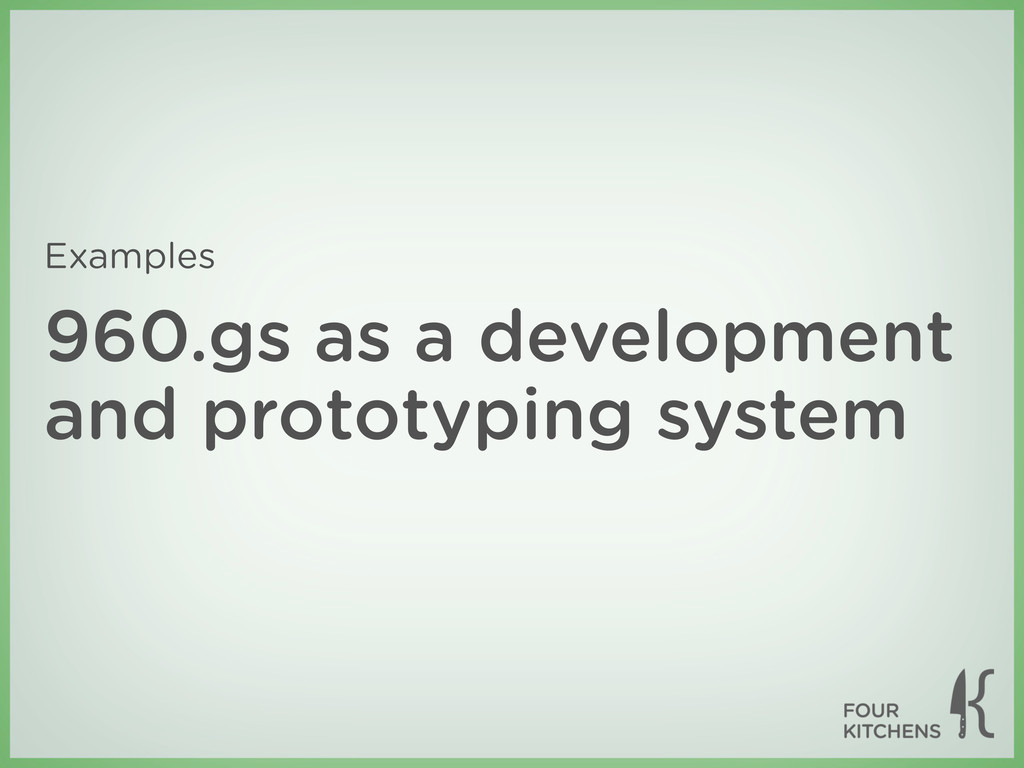960.gs as a development and prototyping system ...