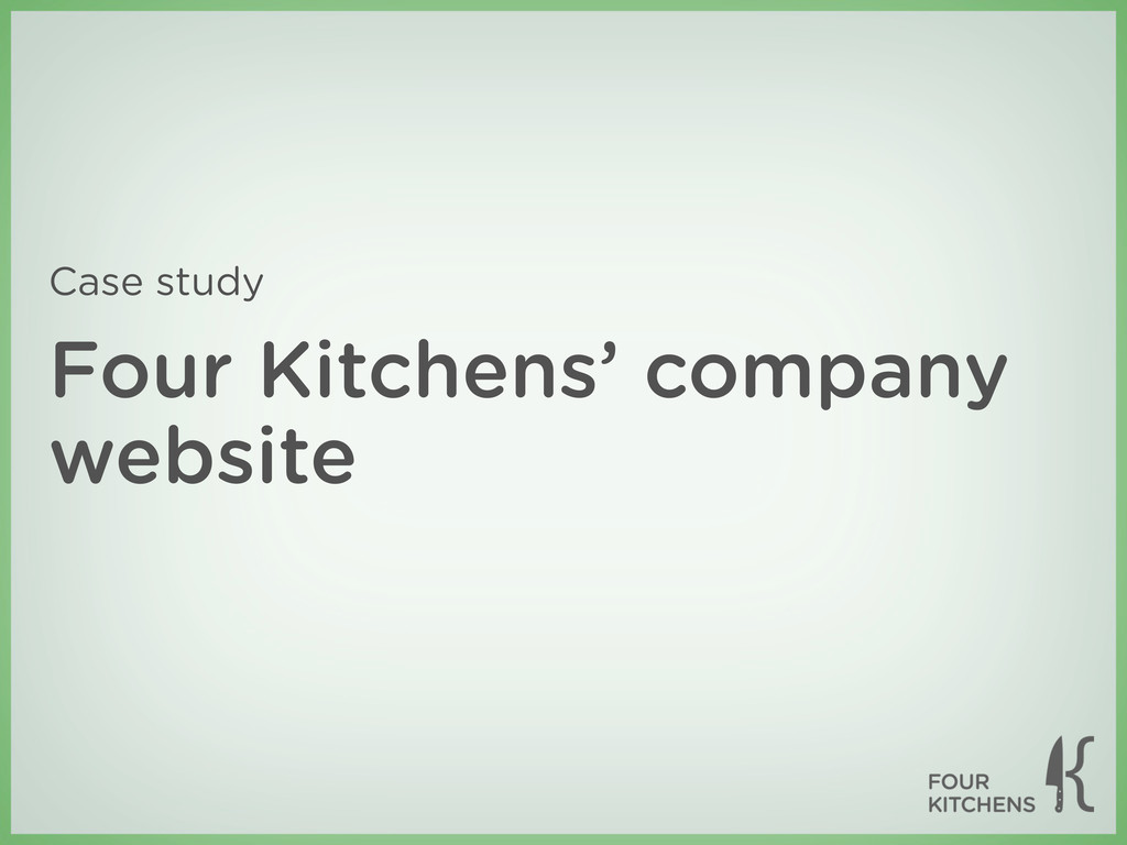 Four Kitchens' company website Case study