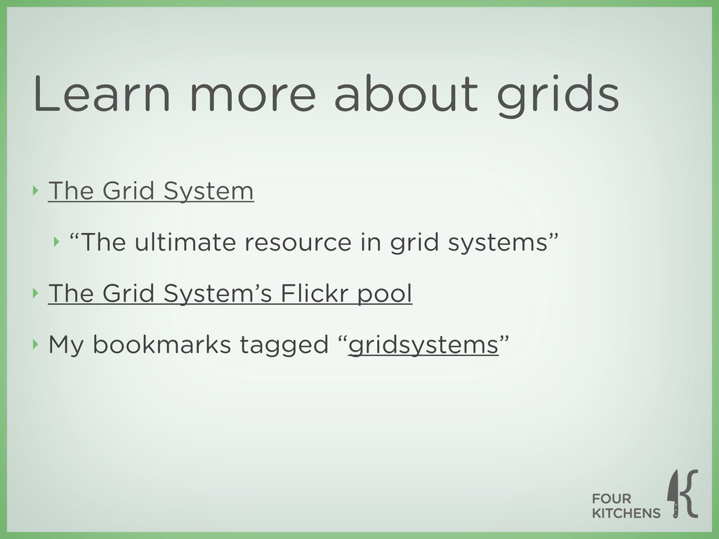 """Learn more about grids ‣ The Grid System ‣ """"The..."""