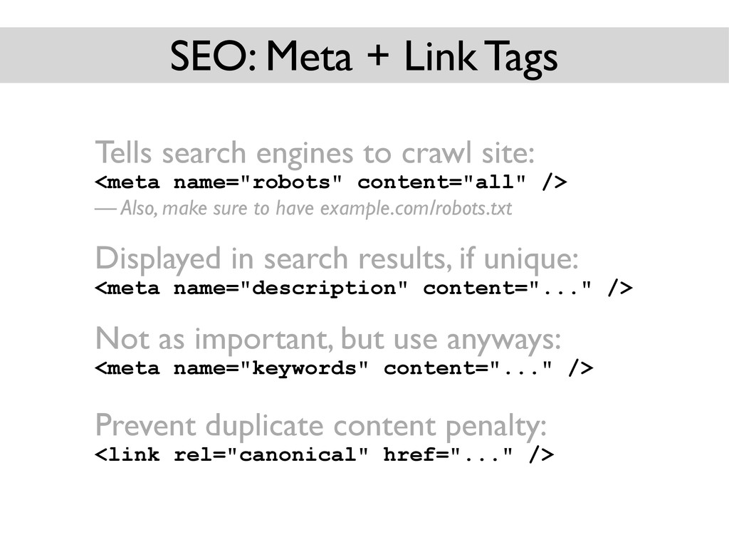 SEO: Meta + Link Tags Tells search engines to c...