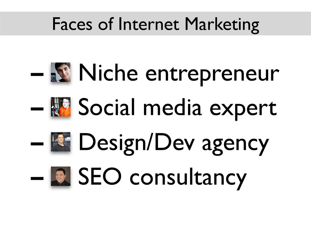 Faces of Internet Marketing – Niche entrepreneu...