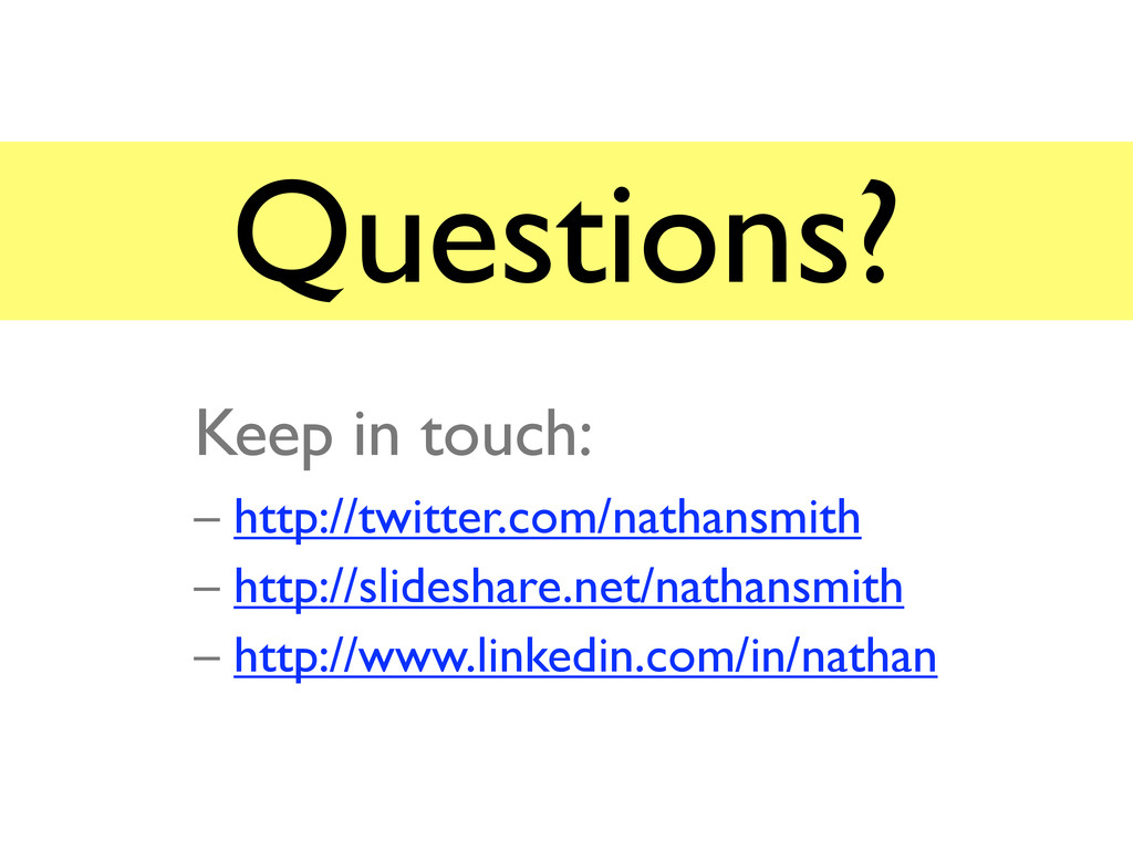 Questions? Keep in touch: – http://twitter.com/...