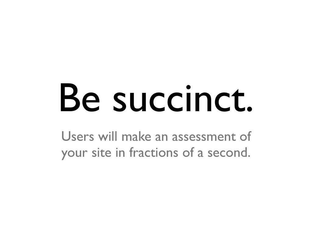 Be succinct. Users will make an assessment of y...