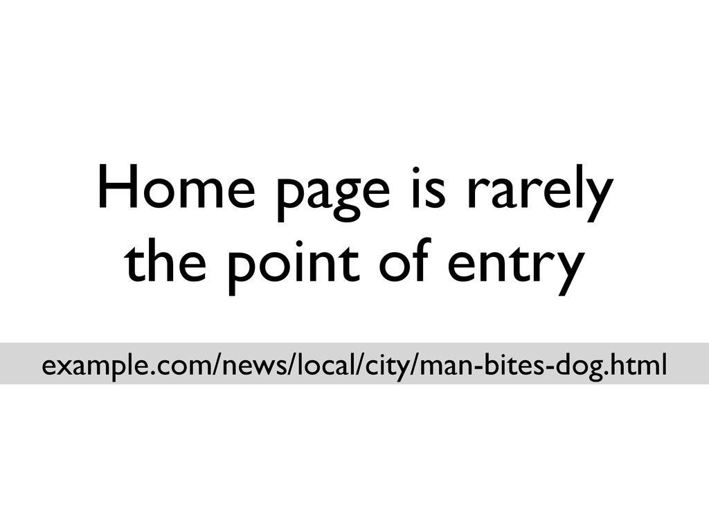Home page is rarely the point of entry example....