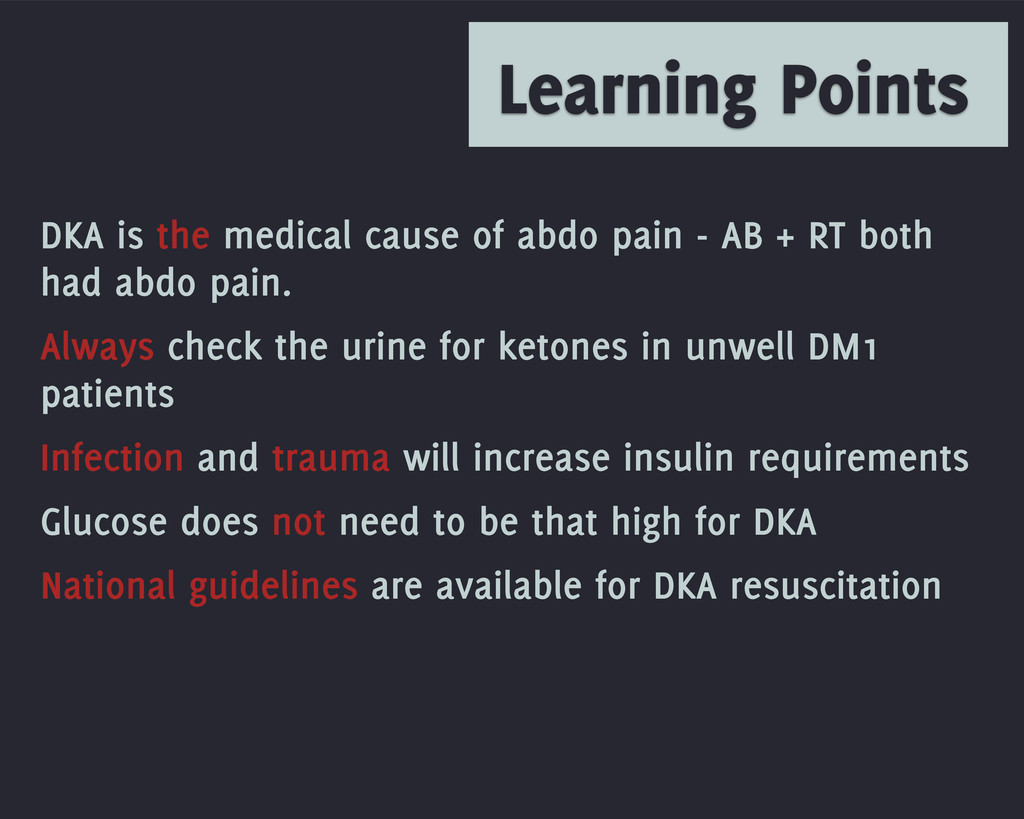 Learning Points DKA is the medical cause of abd...