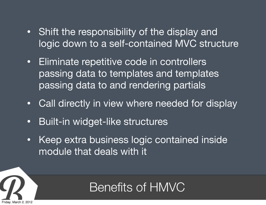 Benefits of HMVC • Shift the responsibility of t...