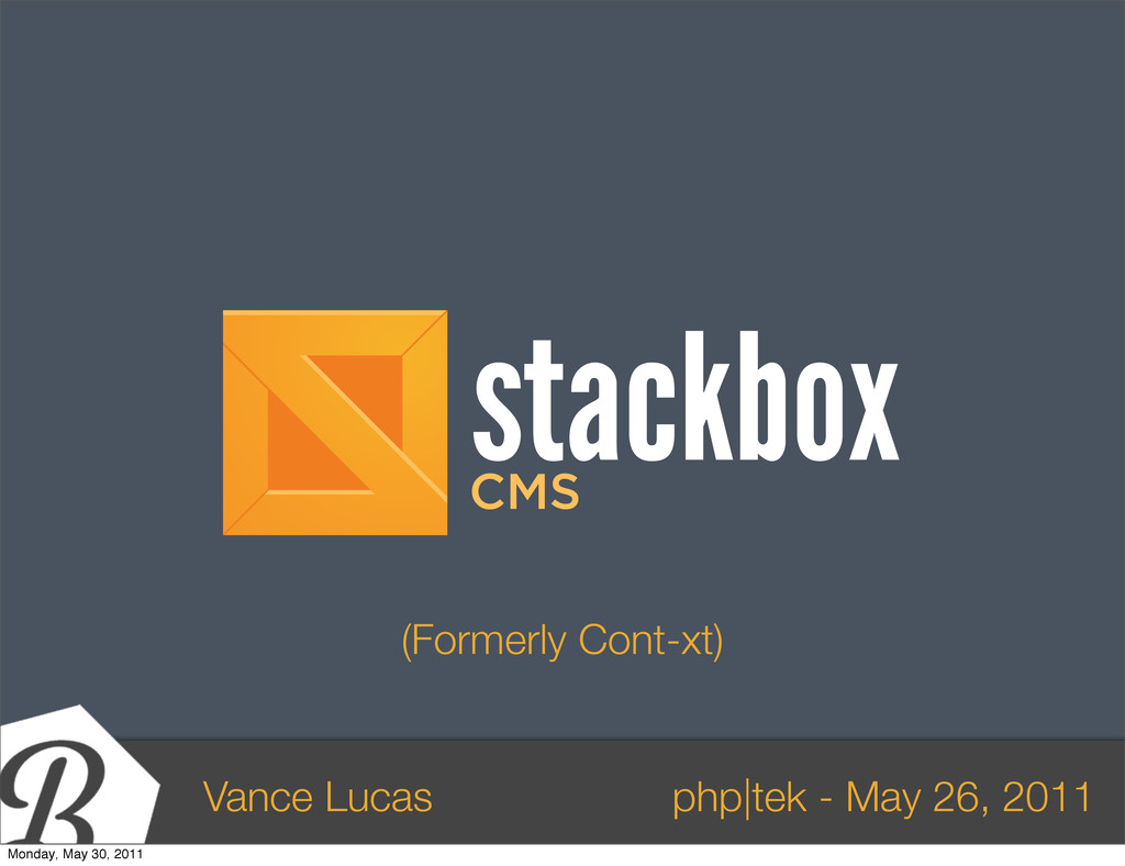 Vance Lucas php|tek - May 26, 2011 stackbox CMS...