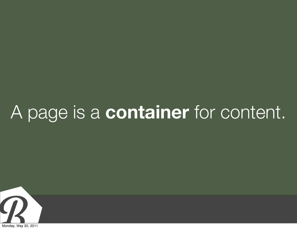 A page is a container for content. Monday, May ...