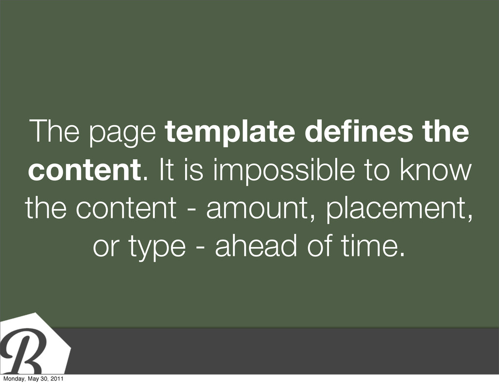 The page template defines the content. It is imp...