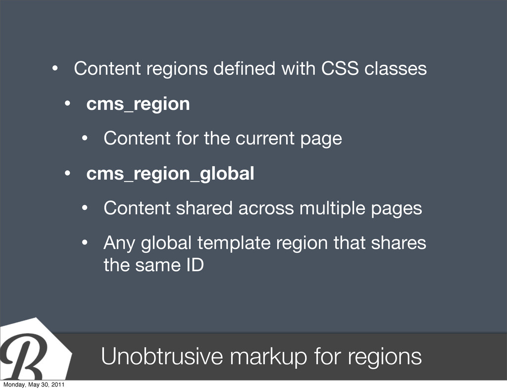 Unobtrusive markup for regions • Content region...