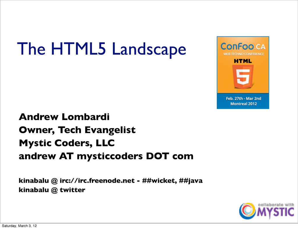 The HTML5 Landscape Andrew Lombardi Owner, Tech...