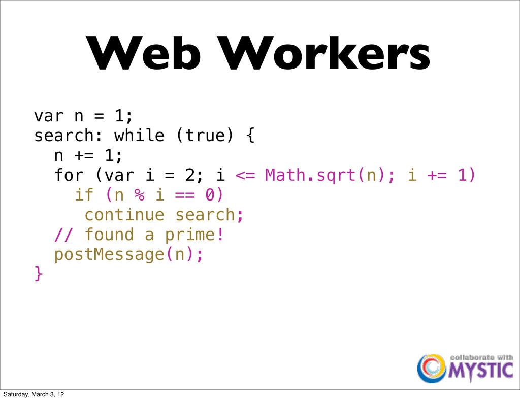 Web Workers var n = 1; search: while (true) { n...
