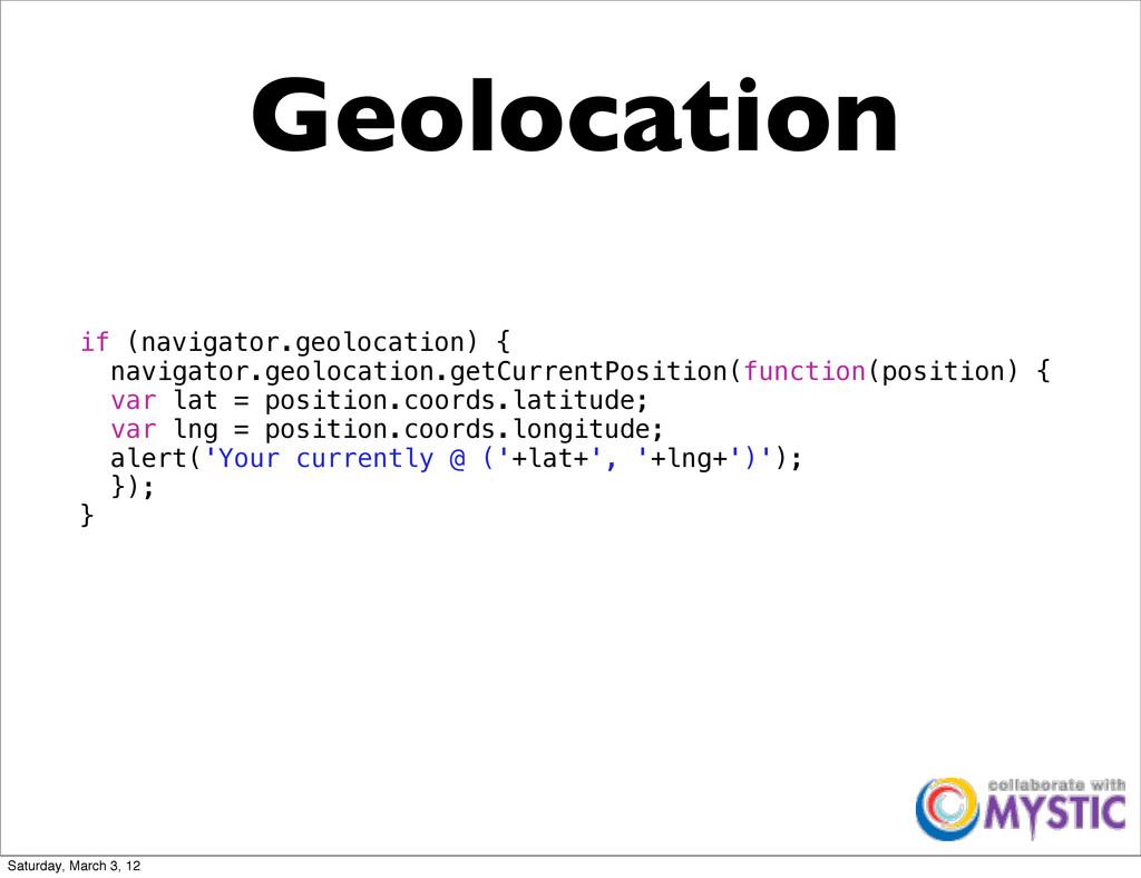 Geolocation if (navigator.geolocation) { ! navi...
