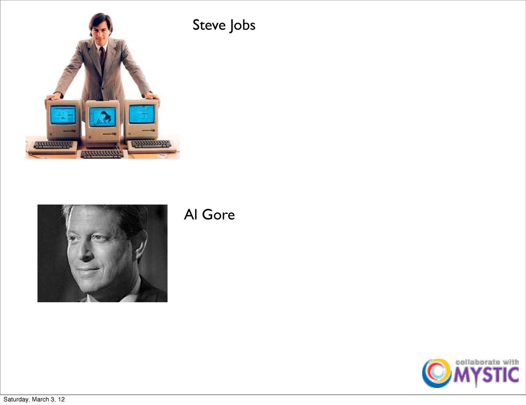Al Gore Steve Jobs Saturday, March 3, 12