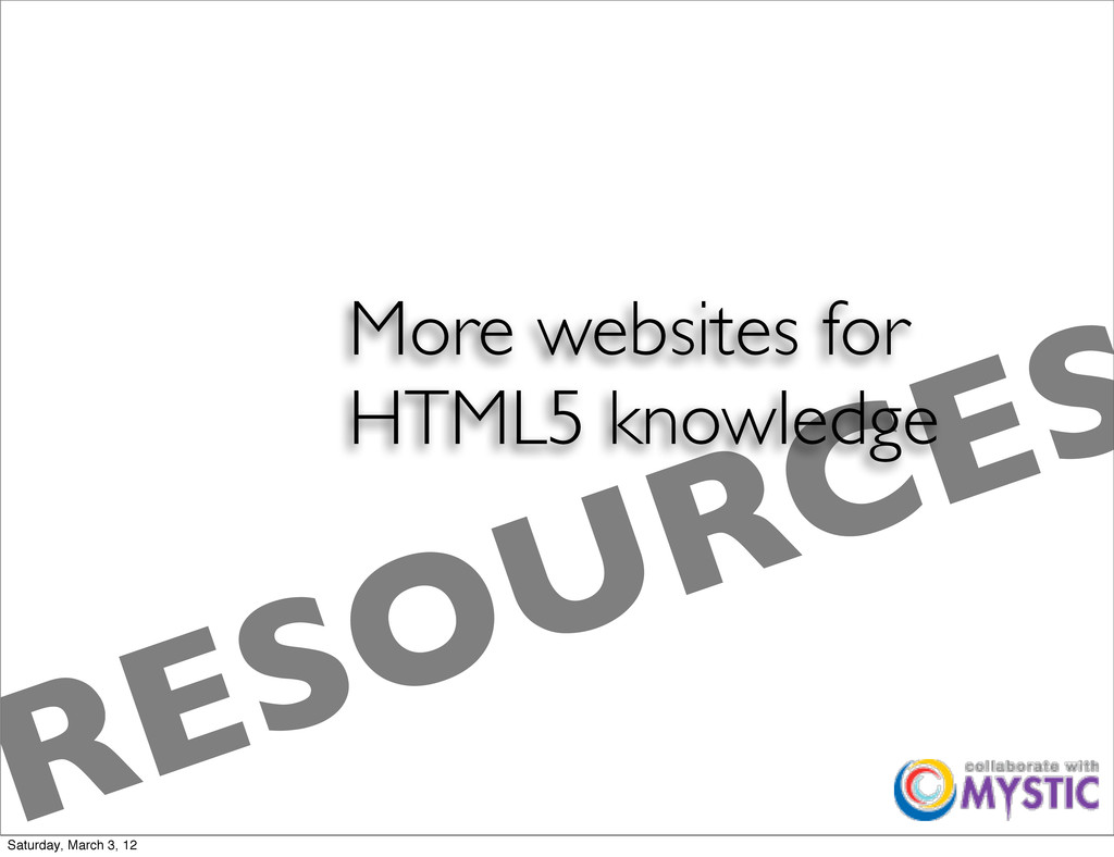 More websites for HTML5 knowledge RESOURCES Sat...